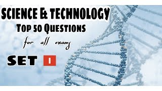 Science and Technology Top 50 Questions Set 1
