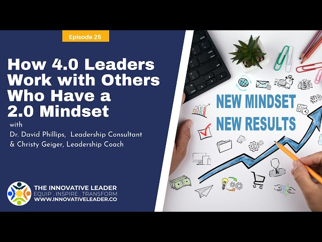 TILP25 How 4 0 Leaders Work with Others Who Have a 2 0 Mindset