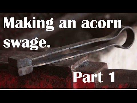 Blacksmith: Making an acorn spring swage - part 1