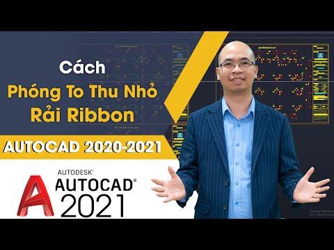 Cách Phóng To Thu Nhỏ Rải Ribbon Trong Phần Mềm Autocad 2021-2022