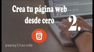 Crea tu página web desde cero #2  [ HTML ]