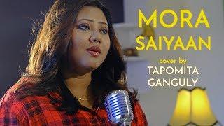 Mora Saiyaan Unplugged cover Tapomita Ganguly Mp3 Song Download