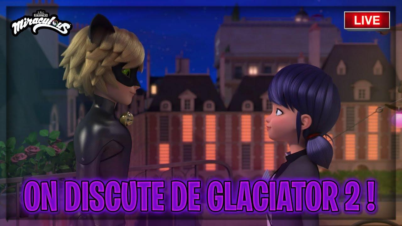 Download 🔴ON DISCUTE DE GLACIATOR 2 ! - MIRACULOUS SAISON 4 !