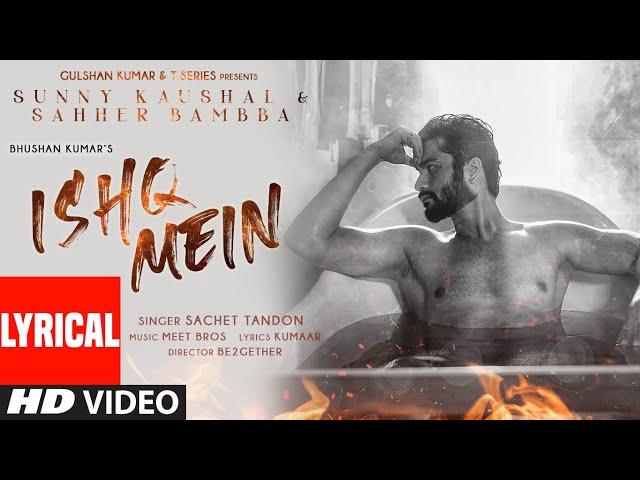 Ishq Mein Lyrical | Meet Bros Ft. Sachet Tandon | Sunny K & Sahher B | Kumaar | B2GETHERPROS