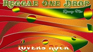 Reggae One Drop & Lovers Rock mixx by djeasy