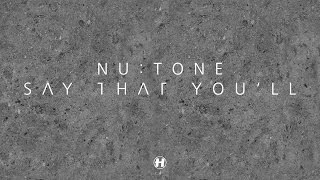 Nu:Tone - Say That You