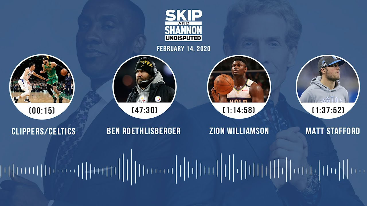 Clippers/Celtics, Big Ben, Zion Williamson, Matt Stafford (2.14.20) Audio Podcast
