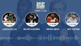 Clippers/Celtics, Big Ben, Zion Williamson, Matt Stafford (2.14.20)   UNDISPUTED Audio Podcast