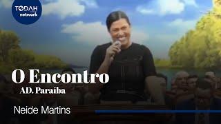 Neide Martins | O Encontro (AD. Paraíba)