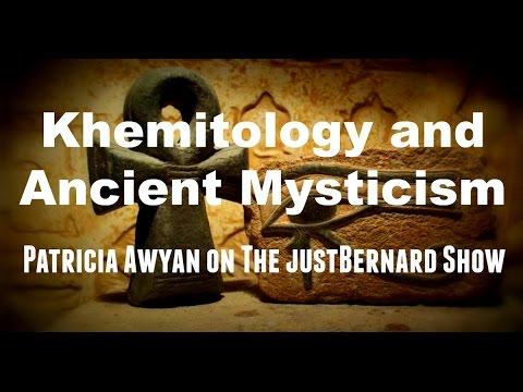 Khemitology and Ancient Mysticism - Patricia Awyan on The justBernard Show