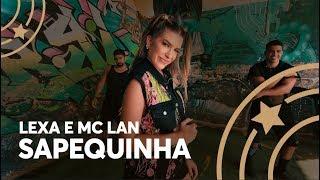 Video Sapequinha - Lexa e MC Lan  - Lore Improta | Coreografia download MP3, 3GP, MP4, WEBM, AVI, FLV September 2018