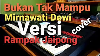Download lagu BUKAN TAK MAMPU - MIRNAWATI DEWI | Full Rampak Jaipong Versi KARAOKE
