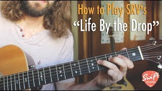 vuclip Stevie Ray Vaughan  - Life By the Drop - SRV Blues Guitar Lesson (FULL SONG)