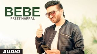 Preet Harpal: Bebe (Audio Song) | Case | Latest Punjabi Songs 2016 | T-Series Apna Punjab