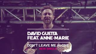 DAVID GUETTA: Don't Leave Me Alone feat ANNE-MARIE - nyt striimattavissa!