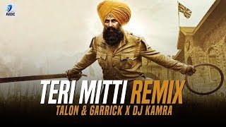 Teri Mitti (Remix) | Talon & Garrick X Dj Kamra | Kesari | Akshay Kumar & Parineeti Chopra | B Praak