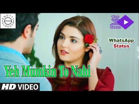 Yeh Mumkin To Nahi | Hayat & Murat | WhatsApp Status Video HD Song | Top Series
