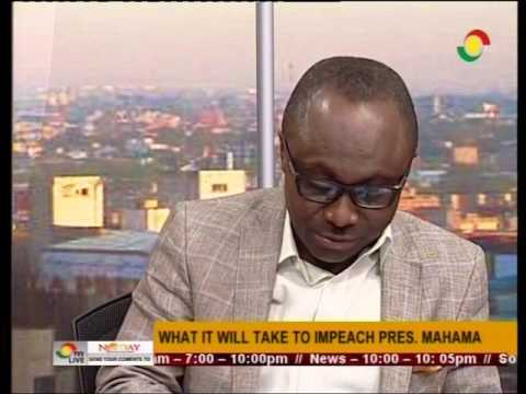 Lawyers discuss what it will take to impeach pres. Mahama - 31/8/2016