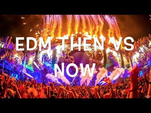 EDM Then VS Now