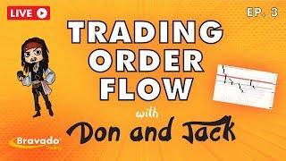 """Don & Jack Live - """"Trading Order Flow"""" Ep.3"""
