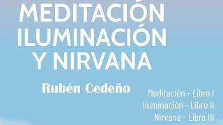 MEDITACION, ILUMINACIÓN Y NIRVANA, Rubén Cedeño