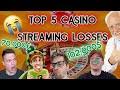 💸 Top 5 SAD Casino Streaming LOSSES 😭 UP TO $100,000 😱