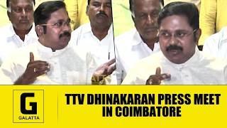 TTV Dhinakaran Press Meet in  Coimbatore   Galatta Tamil