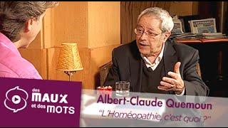 L'Homéopathie, c'est quoi et comment ça fonctionne ? - Albert-Claude Quemoun