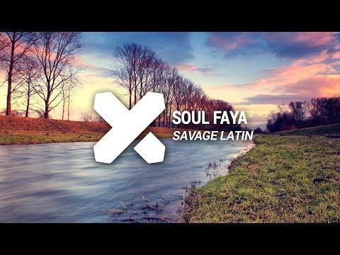 Soul Faya - Savage Latin