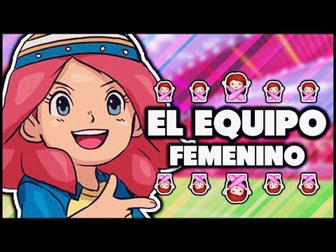 EL EQUIPO FEMENINO - Inazuma Eleven GO Strikers 2013.