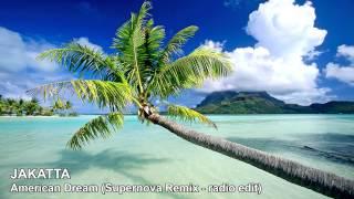 Jakatta - American Dream (Supernova Remix - radio edit)