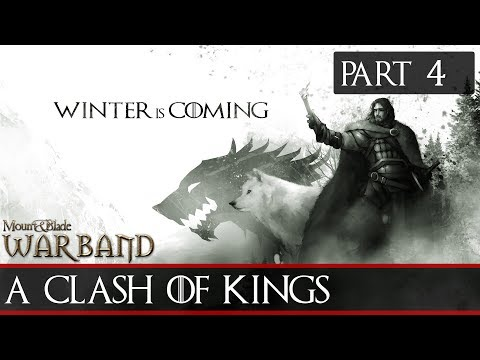 Mount & Blade Warband: A Clash Of Kings (4.1) #4 - The King's Attention