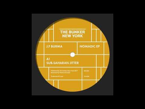 "J.F.Burma - ""Sub Saharan Jitter"" (The Bunker New York 026)"