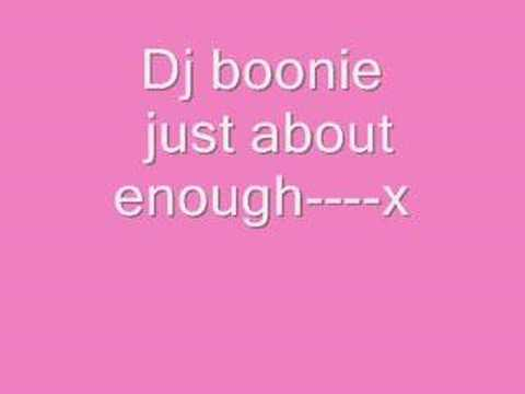 just about enough - dj boonie