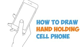 How to Draw Hand Holding Cell Phone (iPhone / Smart Phone) in Easy Step by Step Drawing Tutorial