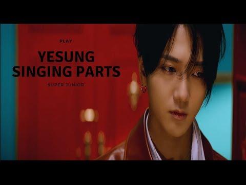 SUPER JUNIOR (슈퍼주니어) Yesung 예성 Singing Parts (PLAY)
