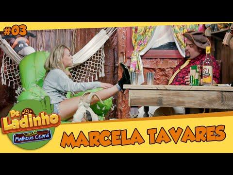 MARCELA TAVARES | De Ladinho Com Matheus Ceará | 03