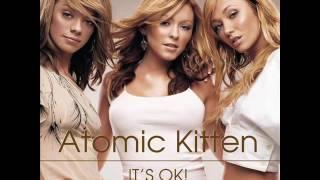 Atomic Kitten - It's OK! (M*A*S*H Radio Edit)