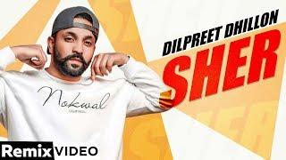 Sher Remix (Dilpreet Dhillon, Inder Kaur) Mp3 Song Download