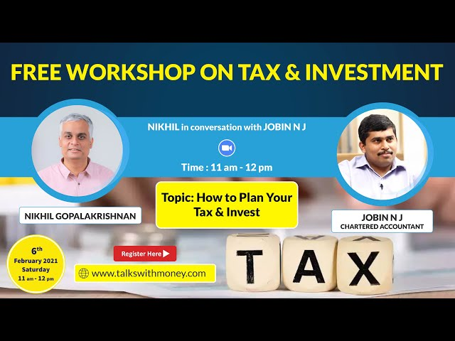 Free Online Workshop | How to Plan Your Tax & Invest | Nikhil in conversation with Jobin N J