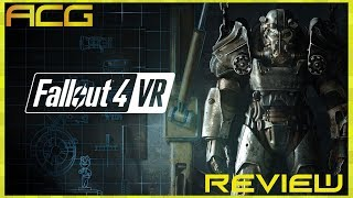 "Fallout 4 VR Review ""Buy, Wait for Sale, Rent, Never Touch?"""