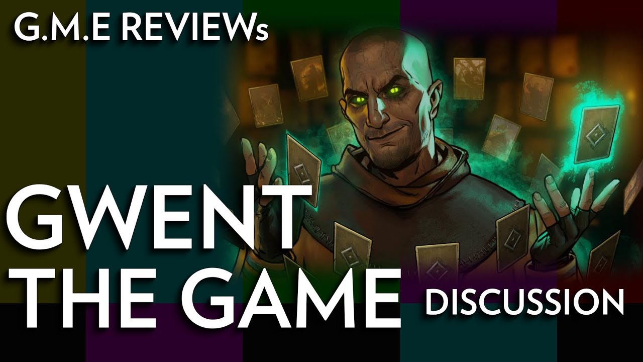 GME Reviews Gwent The Game Discussion Ep 3