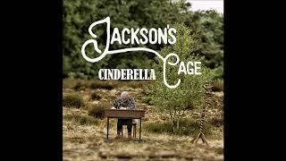 Jackson's Cage - Cinderella