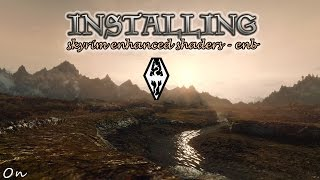 Skyrim - How to Install ENHANCED SHADERS - ENB (Detailed)