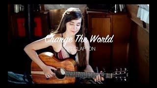 """Change The World"" by Eri..."