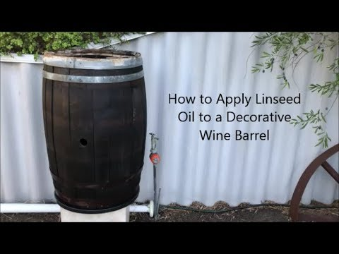 How To Apply Linseed Oil To A Decorative Wine Barrel Youtube