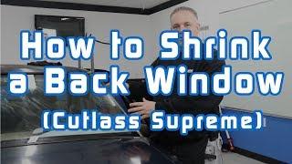 How to Shrink a Back Window (Cutlass Supreme)