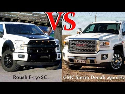 2017 Gmc Sierra Denali 2500hd Vs 2016 Roush F 150 Sc Trucks