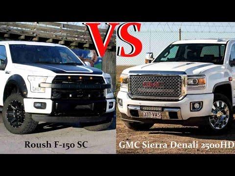 Gmc Sierra Slt Vs Ford F 150 Lariat >> 2017 Gmc Sierra Denali 2500hd Vs 2016 Roush F 150 Sc Trucks Youtube