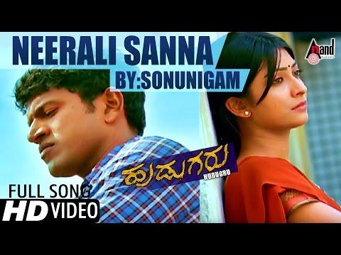 Hudugru | Neeralli Sanna | Sung By: Sonu Nigam | Puneeth Rajkumar, Radhika Pandith | Kannada Song |